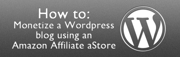 How to Add an Amazon Affiliate aStore to a Wordpress Blog